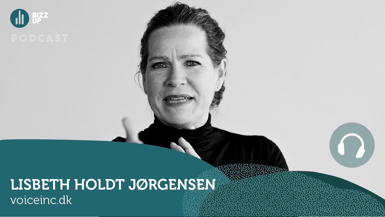 Podcast, Bizz Up Podcast, Lisbeth Holdt Jørgensen